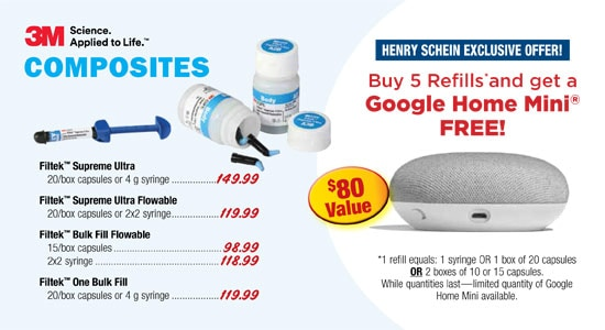 3M Composites - Henry Schein Exclusive Offer - Buy 5 Refills and get a Google Home Mini FREE!