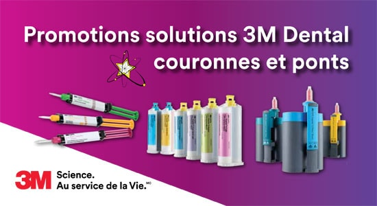 Promotions solutions 3M Dental couronnes et ponts
